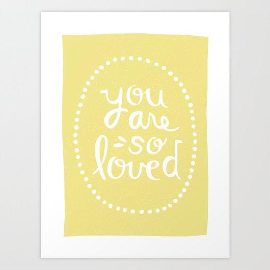 So Loved Art Print