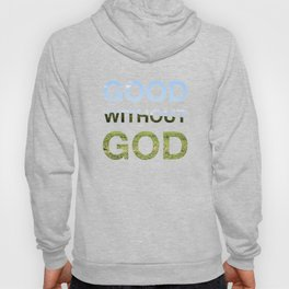 Good without God - Earth Hoody