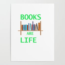 Books are life Poster