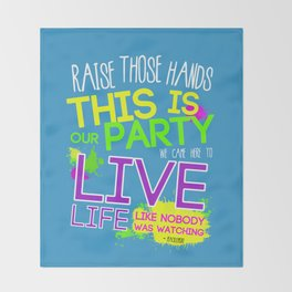 Raise those Hands, this is our Party...#macklemore Throw Blanket