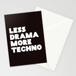 Less drama more techno Stationery Cards
