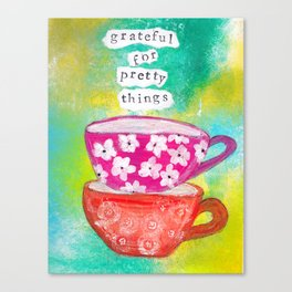 Grateful for Pretty Things Canvas Print