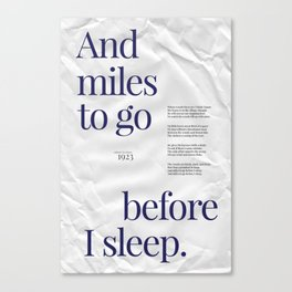 And Miles to Go Before I Sleep Canvas Print