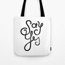 Say Yes - Script Tote Bag
