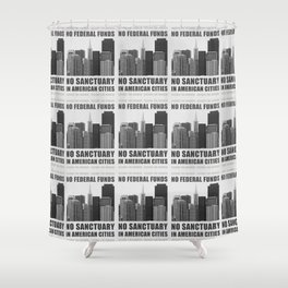 No Sanctuary Cities Shower Curtain