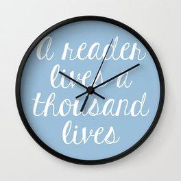 A Reader Lives a Thousand Lives - Blue Wall Clock