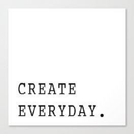 Create Everyday Canvas Print