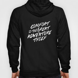 Comfort is the Great Adventure Thief Hoody
