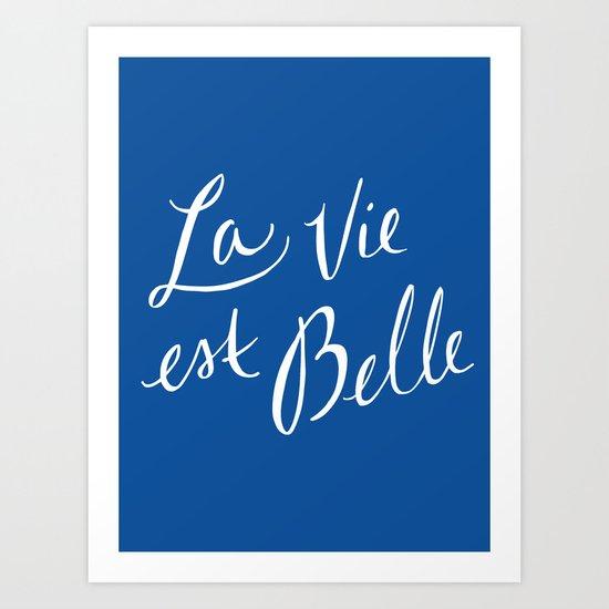 La Vie Est Belle (III) Art Print
