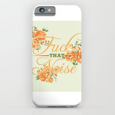 Fuck THAT Noise Slim Case iPhone 6s