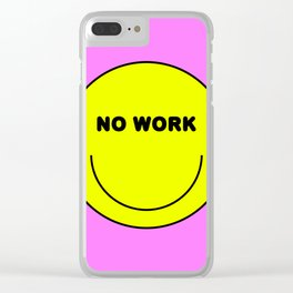 No Work Clear iPhone Case