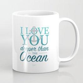 I Love You Deeper Than the Ocean Coffee Mug