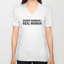 Every Woman is a Real Woman Unisex V-Neck