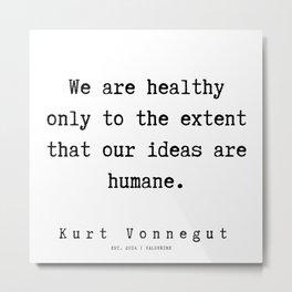 59  | Kurt Vonnegut Quotes | 191006 Metal Print