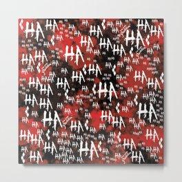 HQ: HA HA HA Metal Print