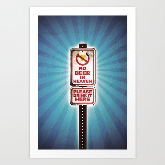 No Beer in Heaven Art Print
