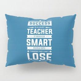 Lab no. 4 Success is a lousy teacher motivational quote poster Pillow Sham