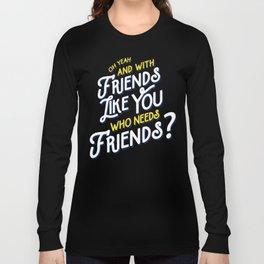 Rushmore T-shirt Quote Long Sleeve T-shirt
