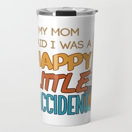 Happy Little Accident Travel Mug