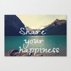 Share your happiness Canvas Print