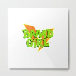 Bad Girl | For girls with power | Girl Power Metal Print