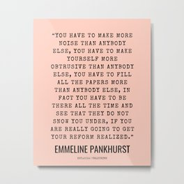6      Emmeline Pankhurst Quotes    210525   Feminist Quotes  Inspirational Quotes   Motivational Qu Metal Print