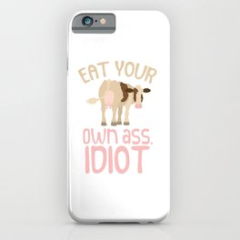 Eat Your Own Ass Idiot Vegan Healthy Lifestyle Living Fit Vegetarian Vegetables Lover T-shirt Design iPhone Case