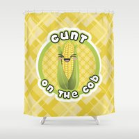 cunt Shower Curtains featuring CUNT ON THE COB by BITCHFRUIT