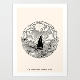IN THE WAVES OF CHANGE WE FIND OUR TRUE DIRECTION Art Print