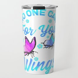 No One Can Do It For You Choose To Use Your Wings Travel Mug