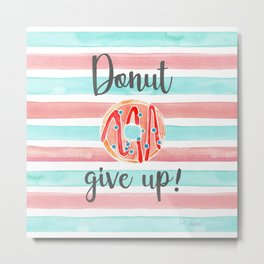DONUT GIVE UP with Coastal Aqua and Pink Watercolour Stripes  Metal Print