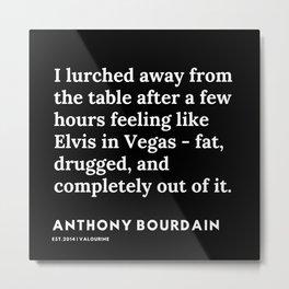 15     Anthony Bourdain Quotes   191207 Metal Print