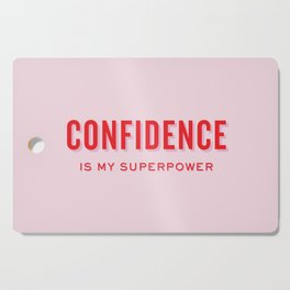 Confidence is my Superpower Cutting Board