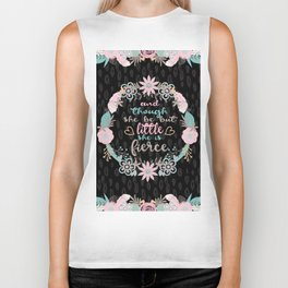 And though she be but little she is fierce Biker Tank