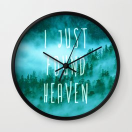I Just Found Heaven Wall Clock