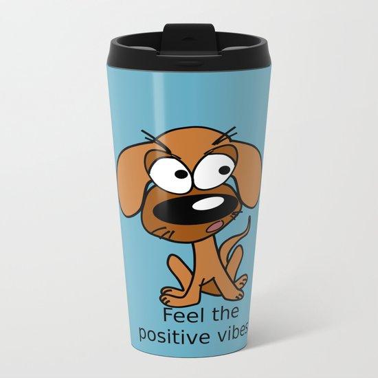 Positive vibes! Metal Travel Mug