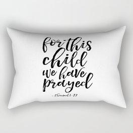 Printable Art, 1 Samuel 1:27, For This Child We Have Prayed,Bible Verse.Scripture Art,Nursery Decor Rectangular Pillow