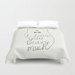 I love your beary much Duvet Cover
