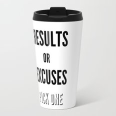 Results or Excuses. Pick one Travel Mug