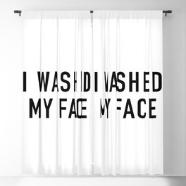 Washed My Face Blackout Curtain
