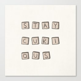 Stay Curious Canvas Print