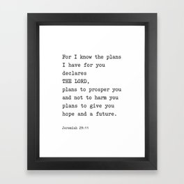 Jeremiah 29:11, For I Know The Plans I have for you Framed Art Print