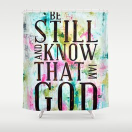 Psalm 46:10  Shower Curtain