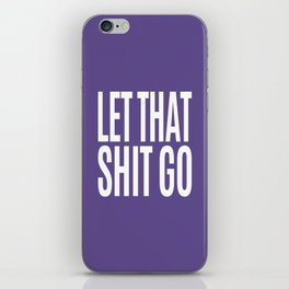 Let That Shit Go (Ultra Violet) iPhone Skin
