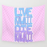 kawaii Wall Tapestries featuring Live Kawaii Die Kawaii by Lixxie Berry Illustration