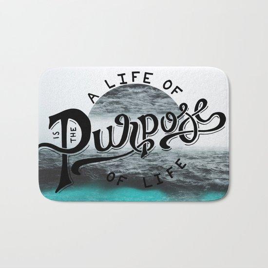 A life of purpose Bath Mat