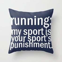 My Sport Is Your Sports Punishment. Throw Pillow