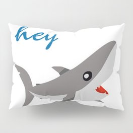 hey Pillow Sham