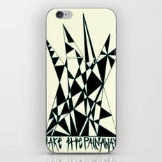 Take The Pain Away iPhone Skin
