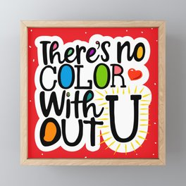 There's No Color Without U Framed Mini Art Print